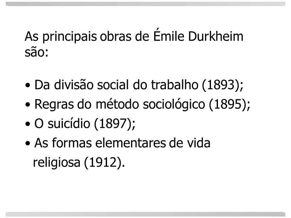 As principais obras de Émile Durkheim são: