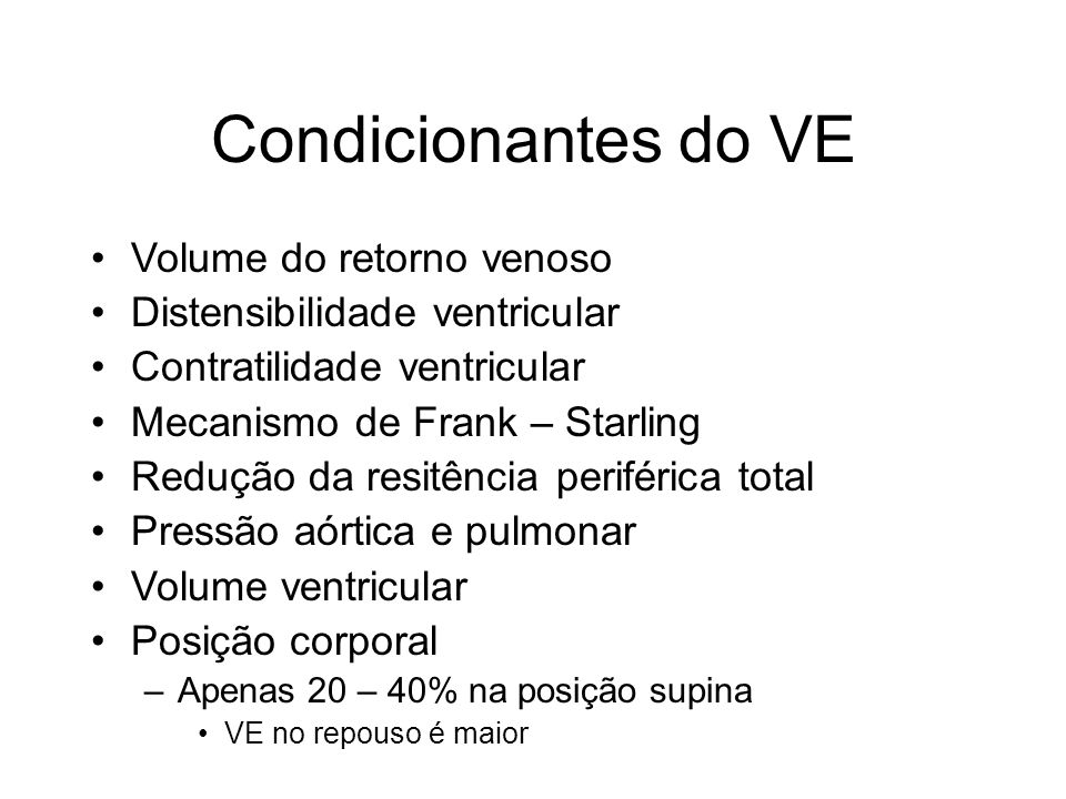 Condicionantes do VE Volume do retorno venoso