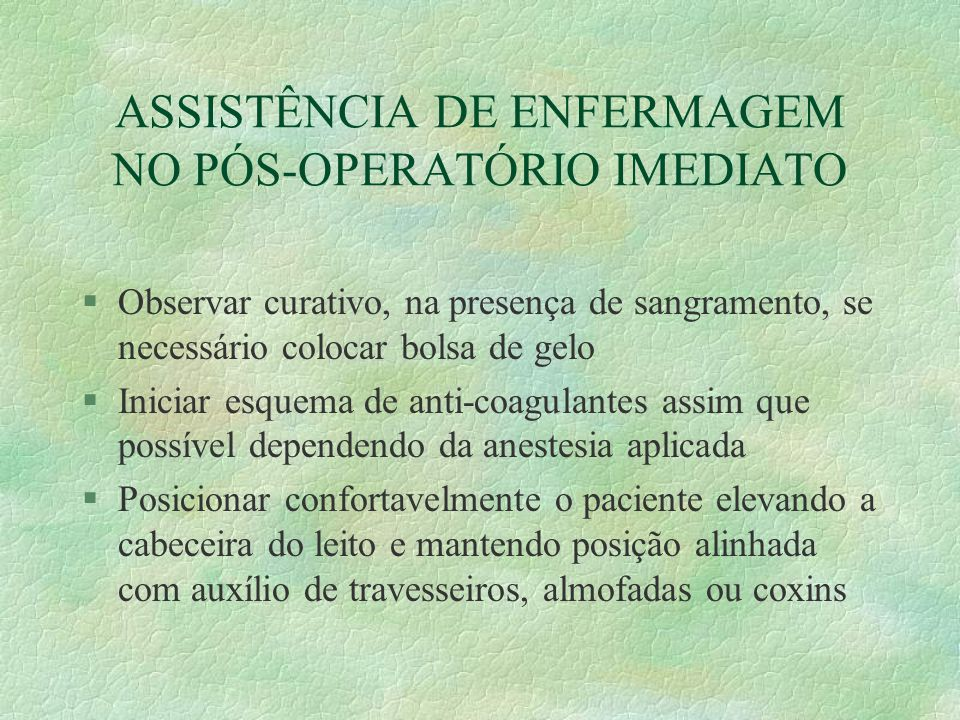 ASSISTÊNCIA DE ENFERMAGEM NO PÓS-OPERATÓRIO IMEDIATO