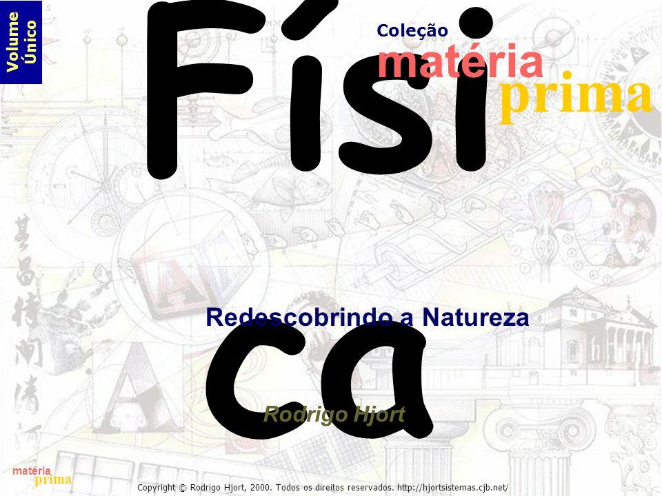 Física prima matéria Redescobrindo a Natureza Rodrigo Hjort Coleção