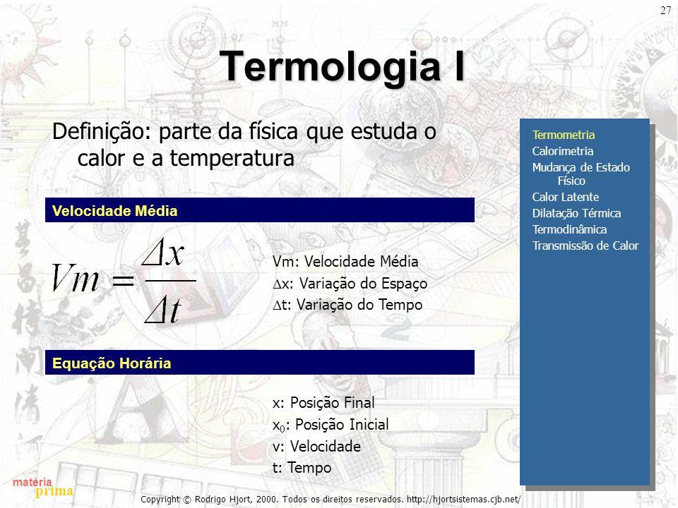 Termologia I Definição: parte da física que estuda o calor e a temperatura. Termometria. Calorimetria.