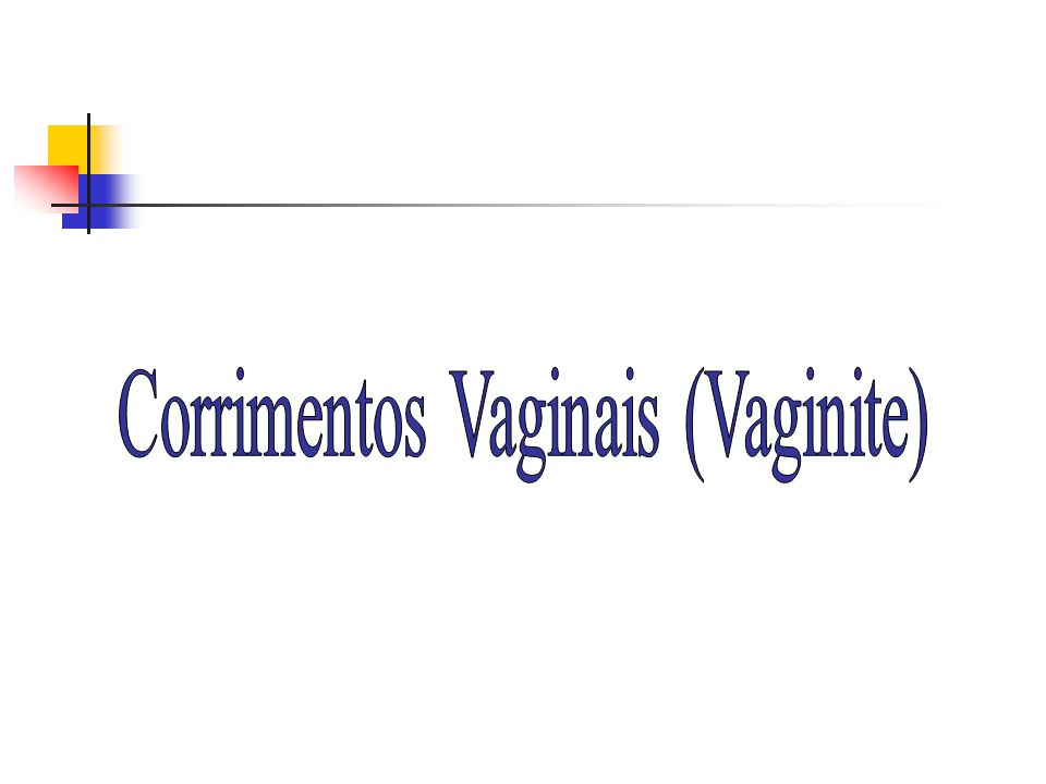 Corrimentos Vaginais (Vaginite)