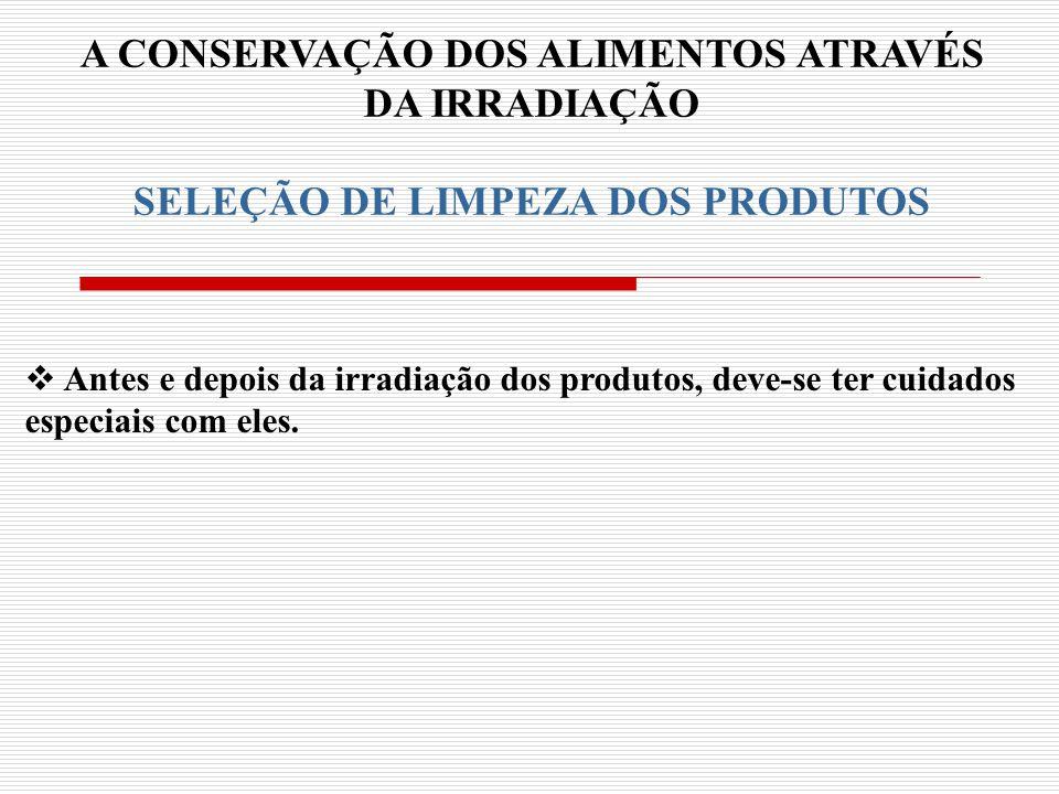 A CONSERVAÇÃO DOS ALIMENTOS ATRAVÉS SELEÇÃO DE LIMPEZA DOS PRODUTOS