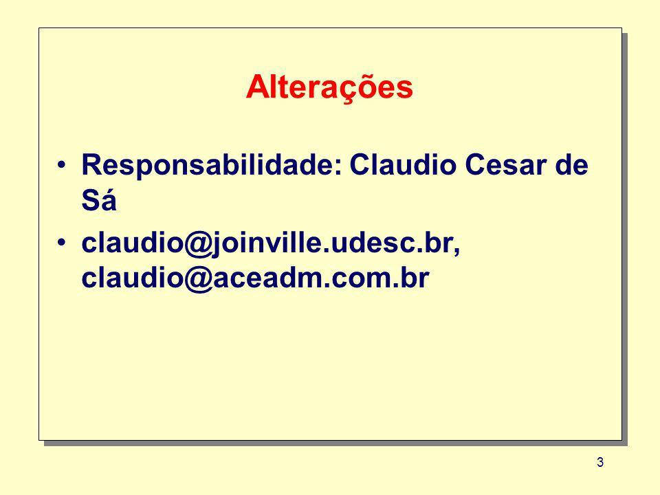 Alterações Responsabilidade: Claudio Cesar de Sá