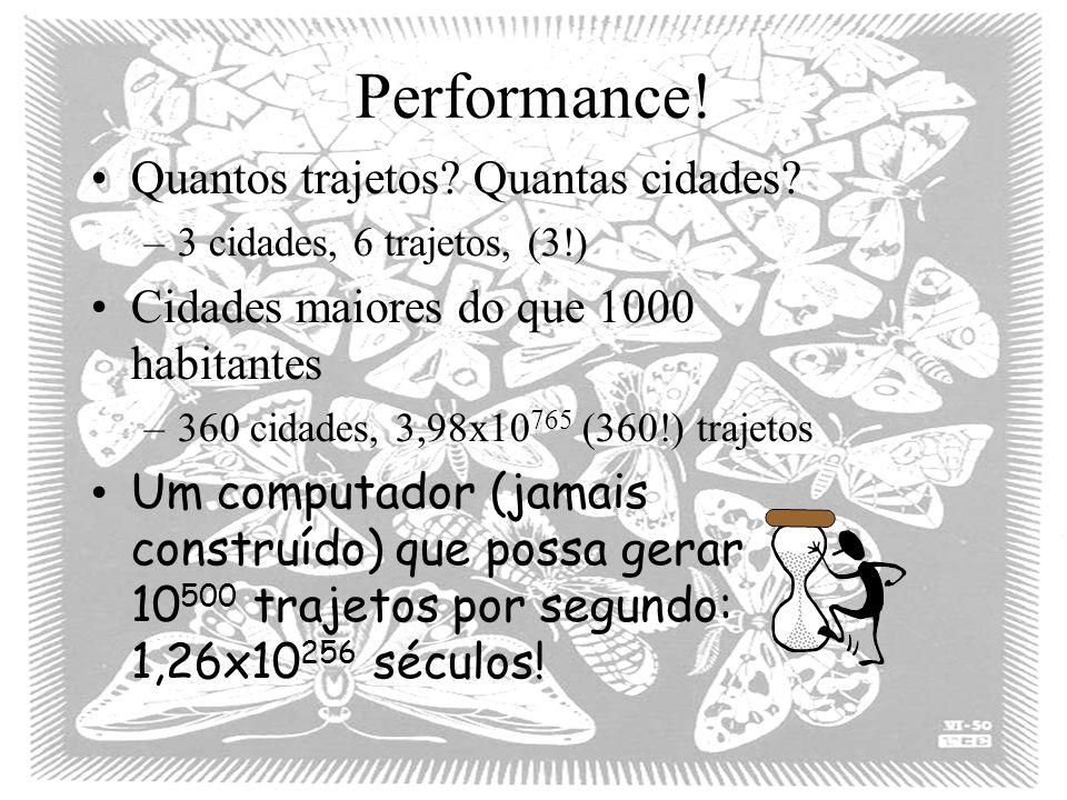 Performance! Quantos trajetos Quantas cidades