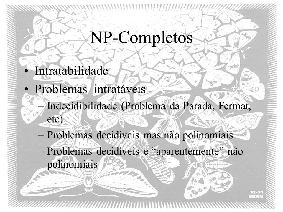 NP-Completos Intratabilidade Problemas intratáveis