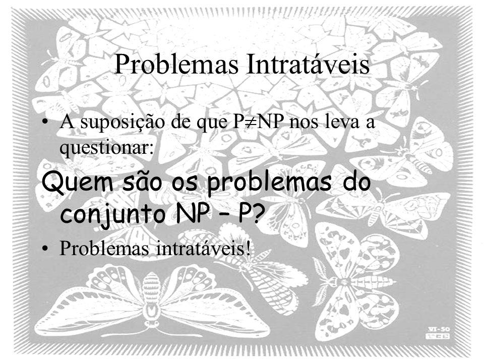 Problemas Intratáveis