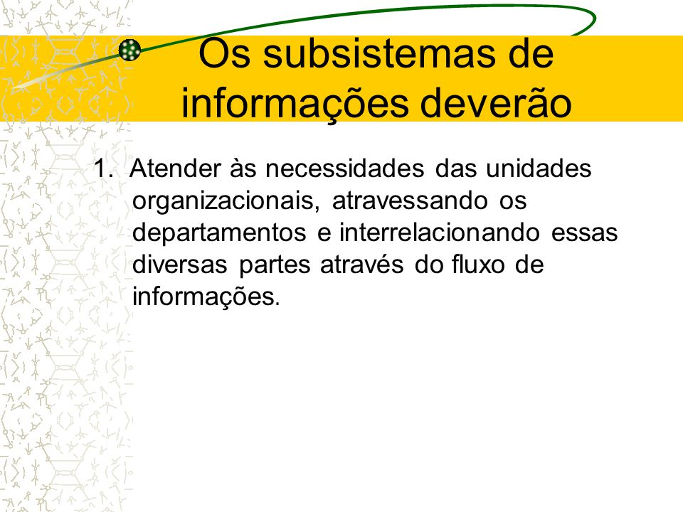 Os subsistemas de informações deverão