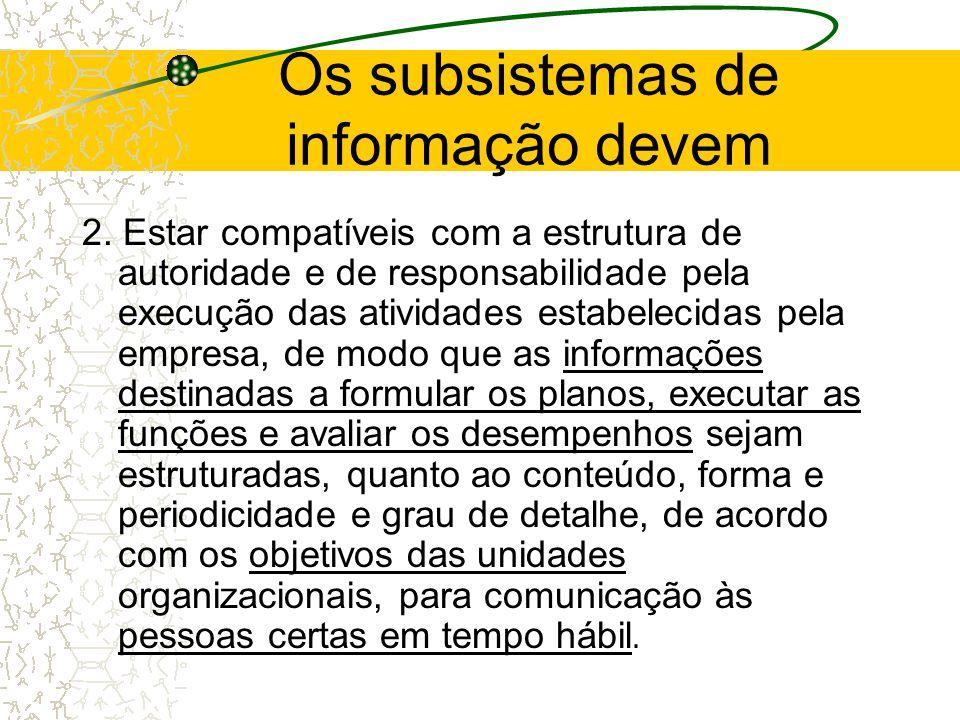 Os subsistemas de informação devem