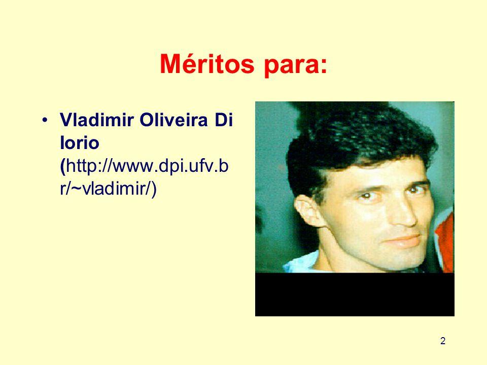 Méritos para: Vladimir Oliveira Di Iorio (http://www.dpi.ufv.br/~vladimir/)