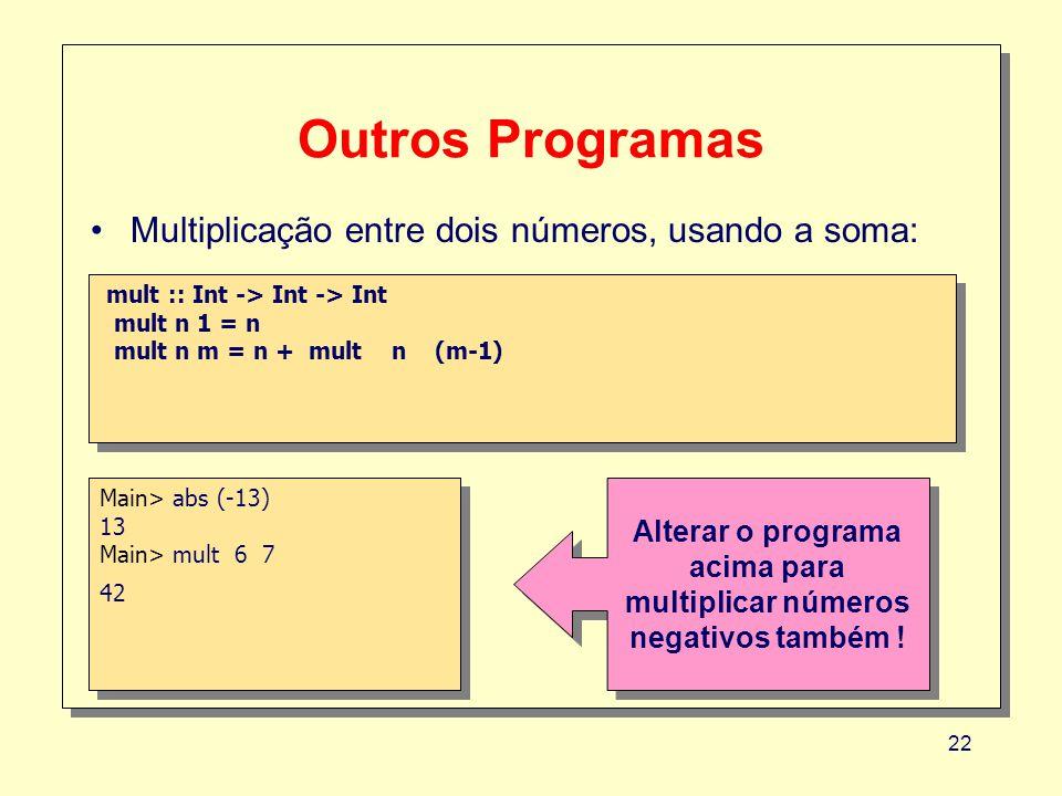 acima para multiplicar números negativos também !