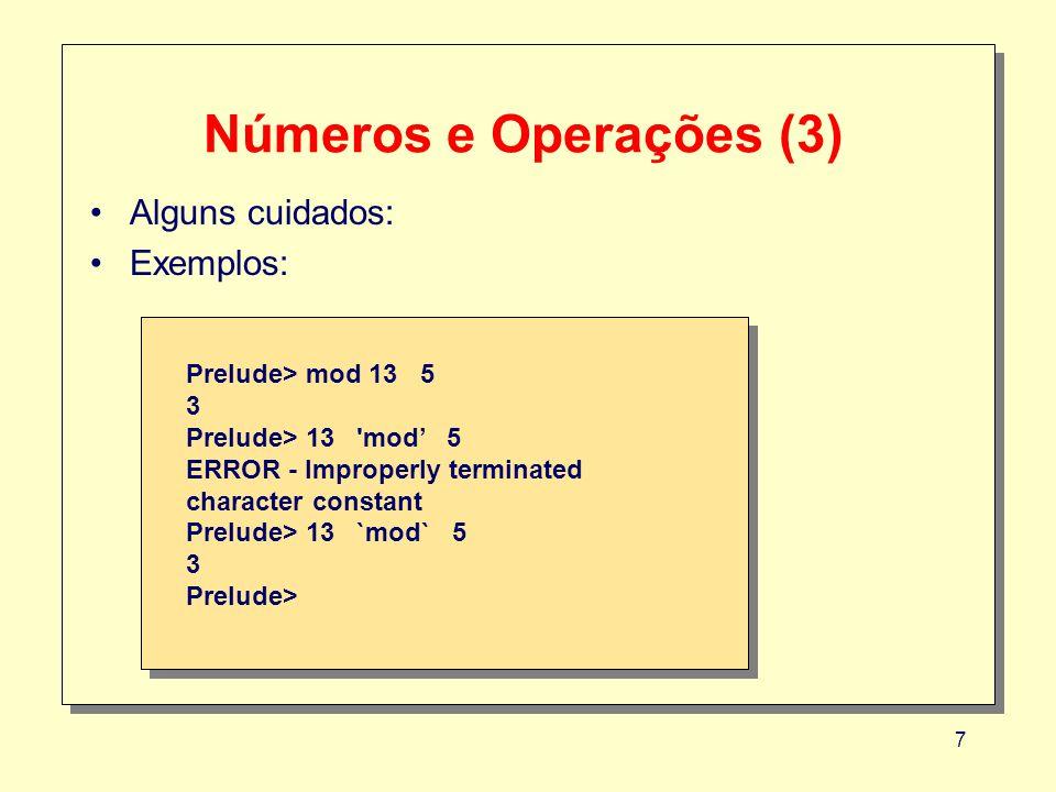 Números e Operações (3) Alguns cuidados: Exemplos: