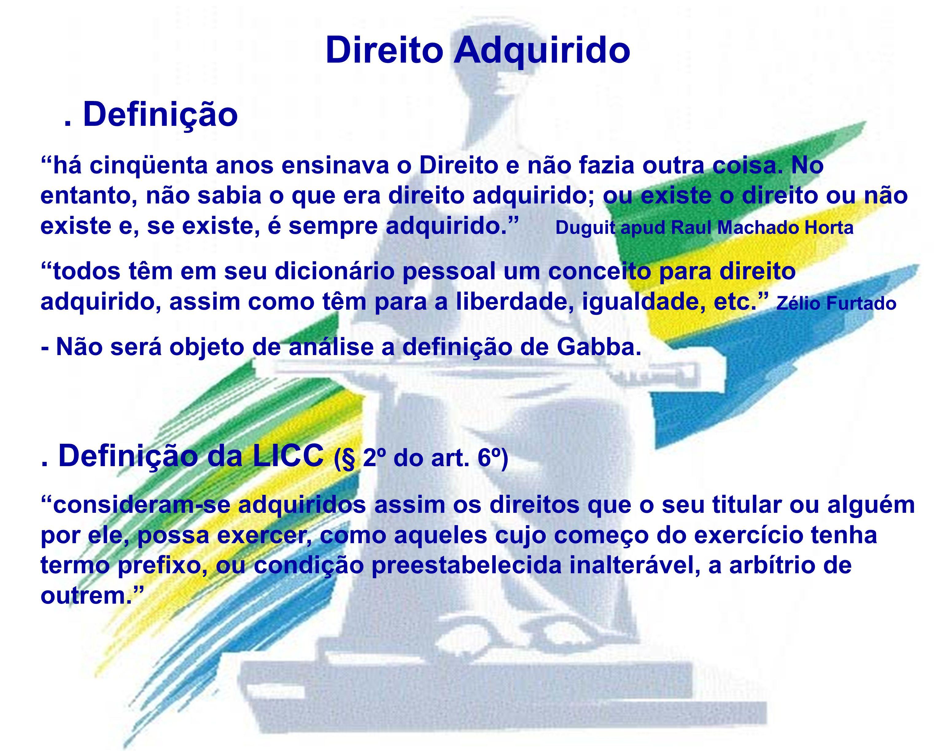 Direito Adquirido . Definição . Definição da LICC (§ 2º do art. 6º)