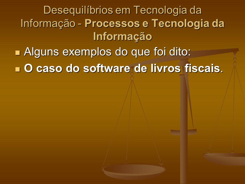 Alguns exemplos do que foi dito: O caso do software de livros fiscais.