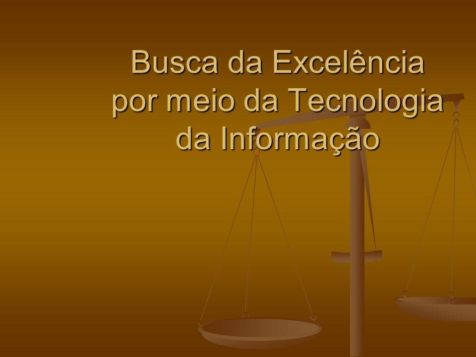 Busca da Excelência por meio da Tecnologia da Informação