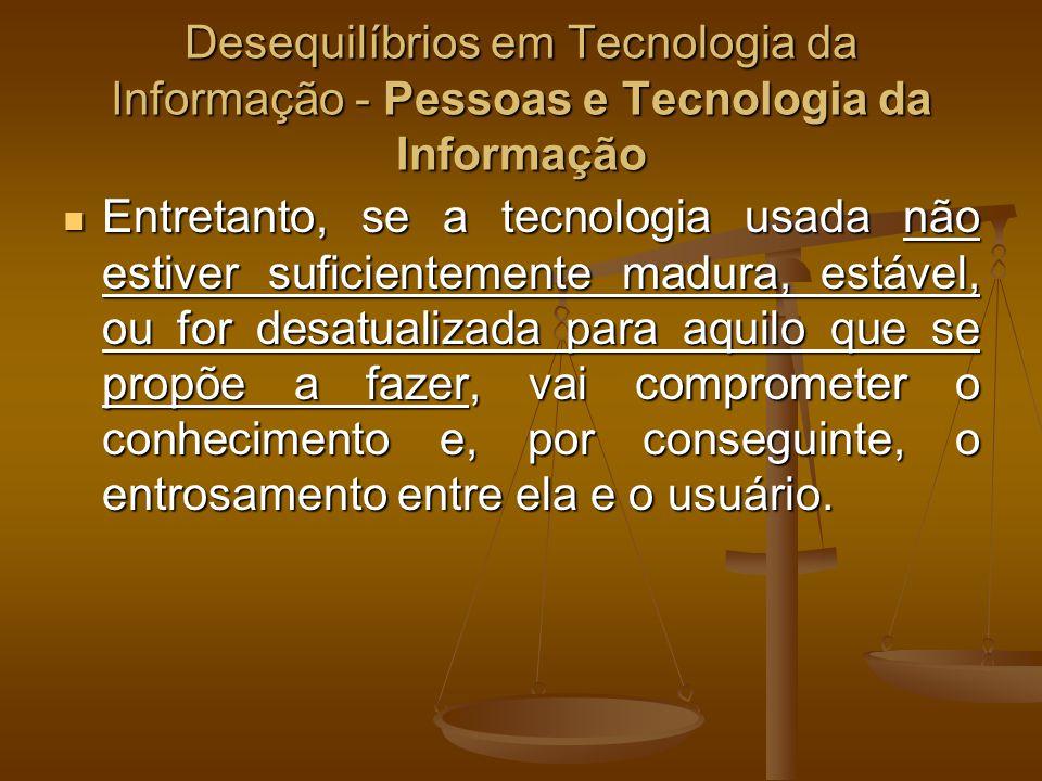 Desequilíbrios em Tecnologia da Informação - Pessoas e Tecnologia da Informação