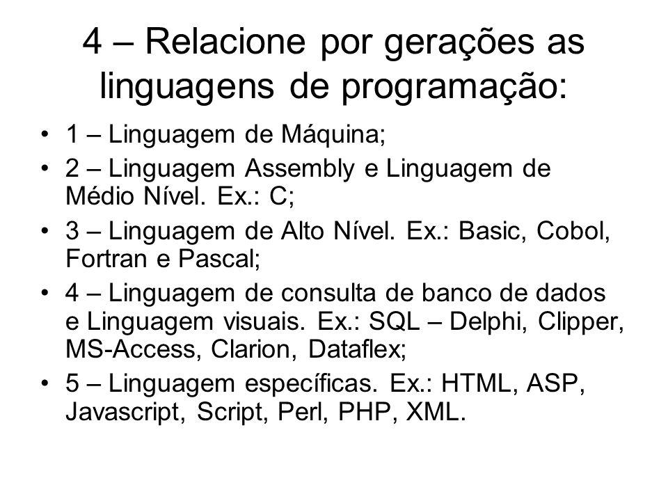 4 – Relacione por gerações as linguagens de programação: