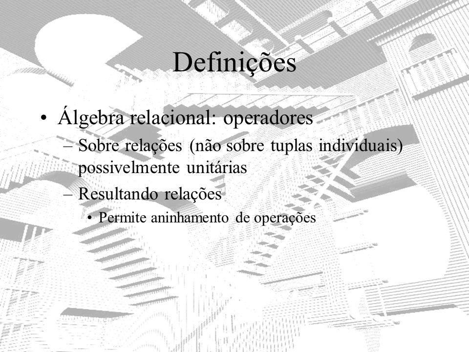 Definições Álgebra relacional: operadores