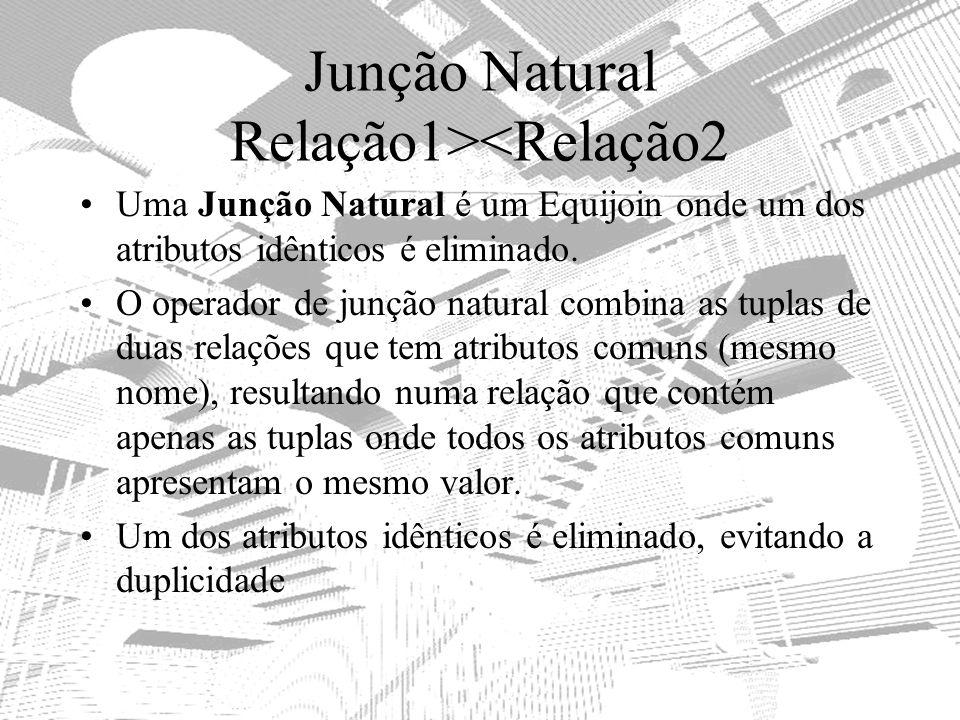 Junção Natural Relação1><Relação2