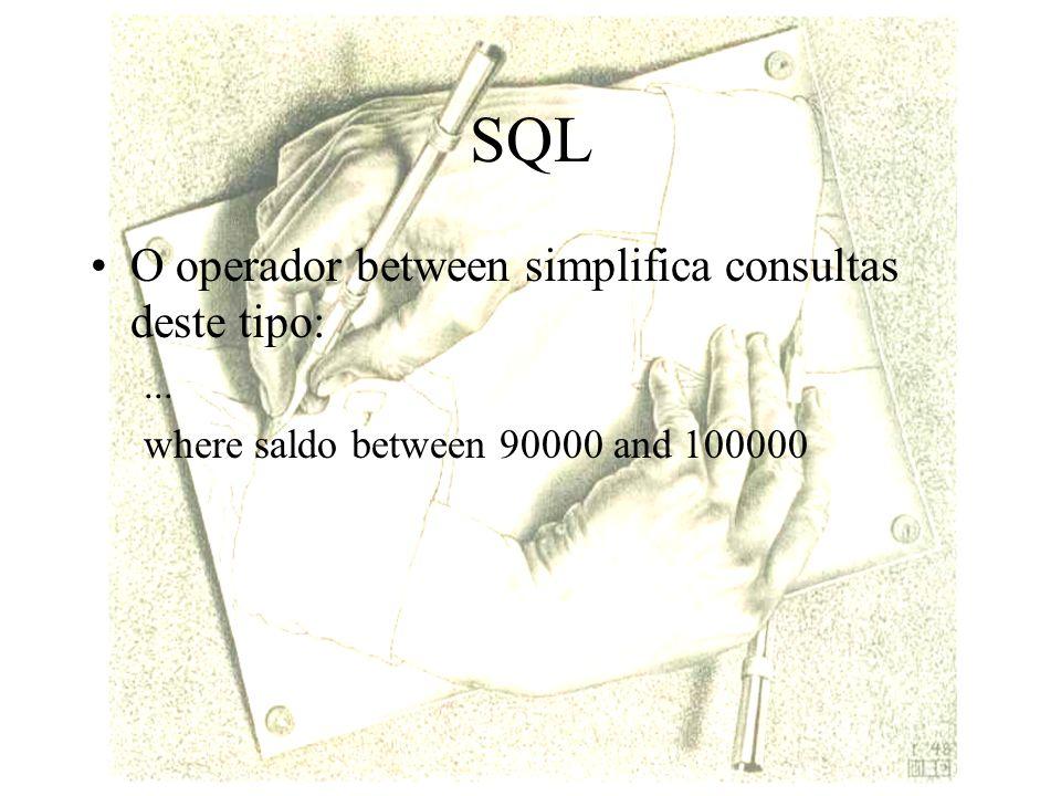 SQL O operador between simplifica consultas deste tipo: ...