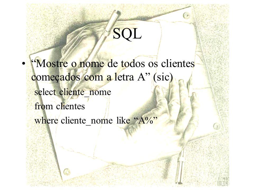 SQL Mostre o nome de todos os clientes começados com a letra A (sic)