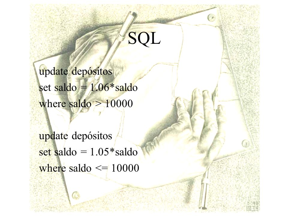 SQL update depósitos set saldo = 1.06*saldo where saldo > 10000