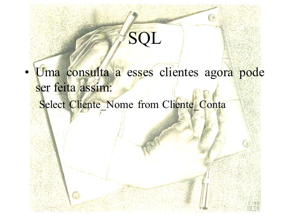 SQL Uma consulta a esses clientes agora pode ser feita assim: