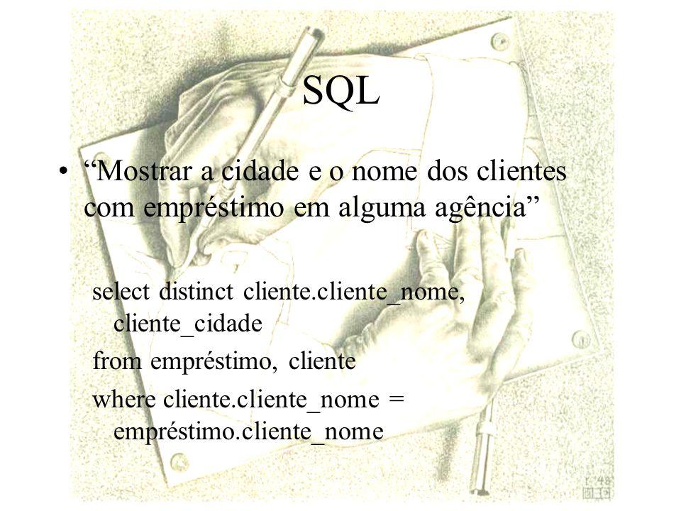 SQL Mostrar a cidade e o nome dos clientes com empréstimo em alguma agência select distinct cliente.cliente_nome, cliente_cidade.
