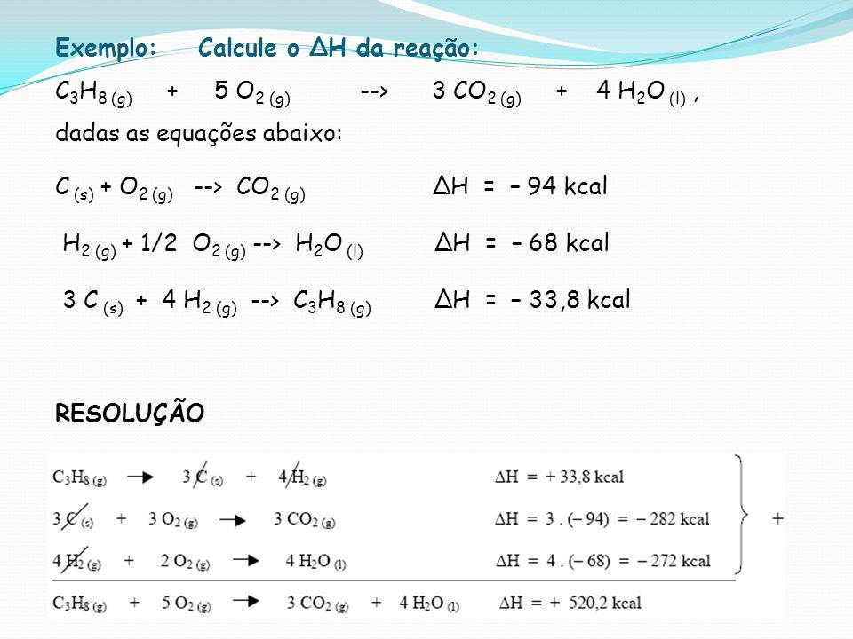 Exemplo: Calcule o ∆H da reação: