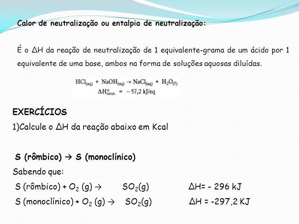 Calcule o ∆H da reação abaixo em Kcal