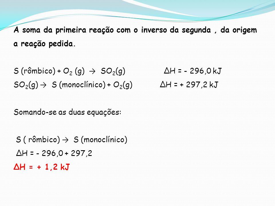 A soma da primeira reação com o inverso da segunda , da origem a reação pedida.