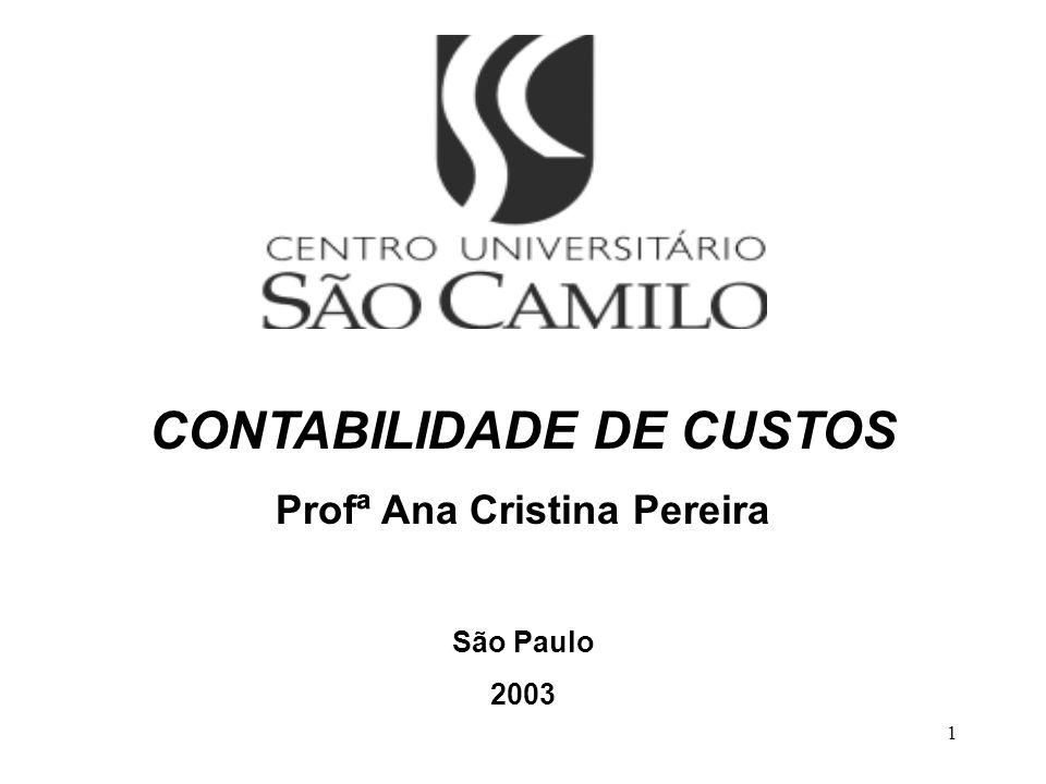 CONTABILIDADE DE CUSTOS Profª Ana Cristina Pereira
