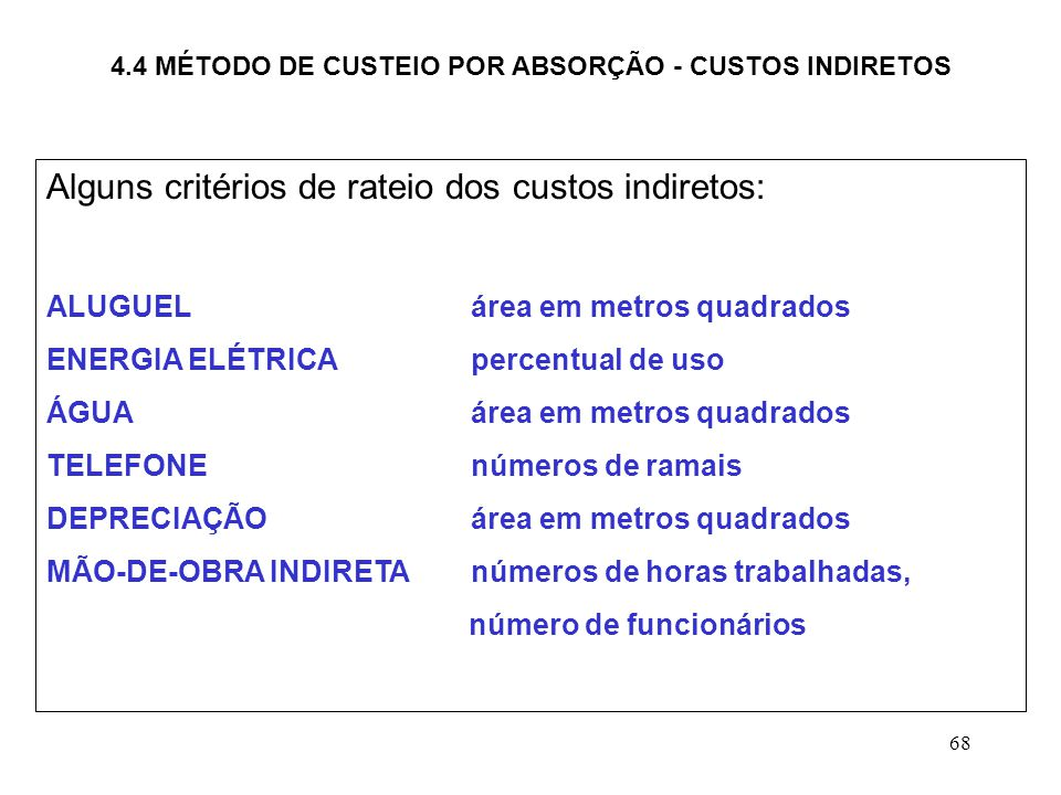 4.4 MÉTODO DE CUSTEIO POR ABSORÇÃO - CUSTOS INDIRETOS