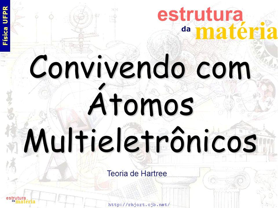 Convivendo com Átomos Multieletrônicos