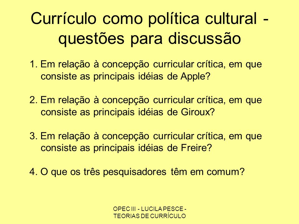 Currículo como política cultural - questões para discussão