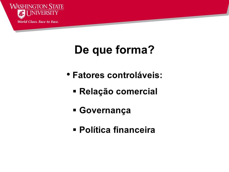 De que forma Fatores controláveis: Relação comercial Governança