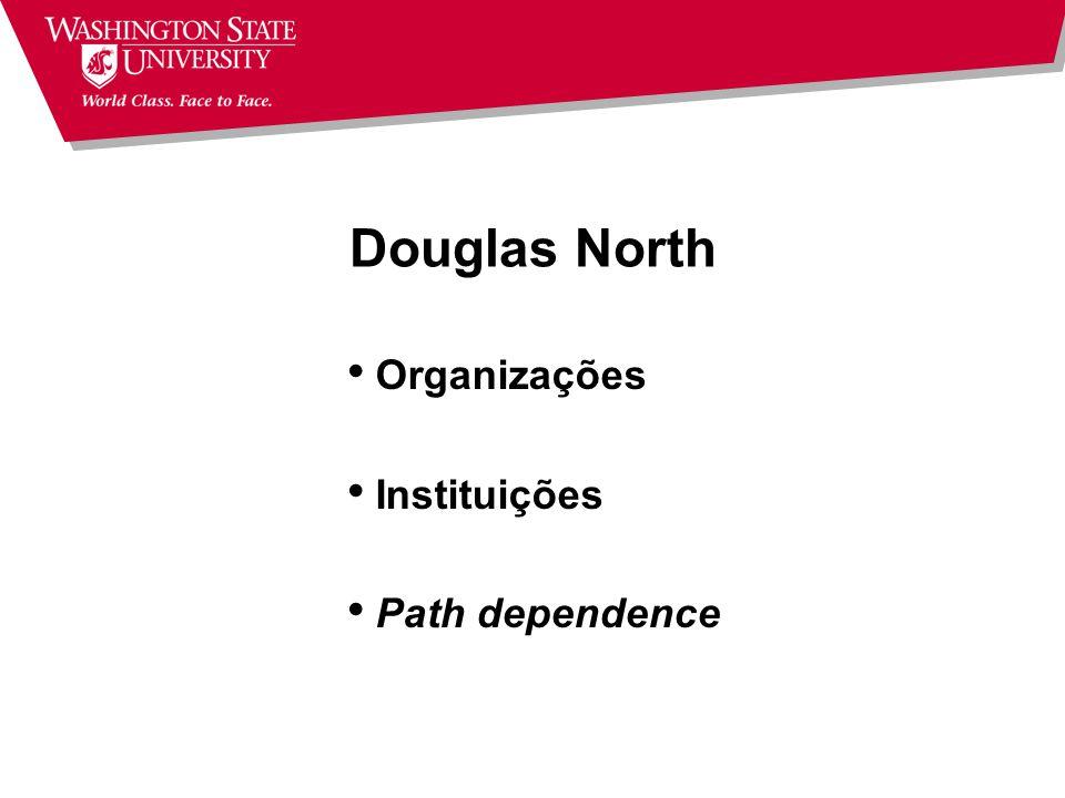 Douglas North Organizações Instituições Path dependence