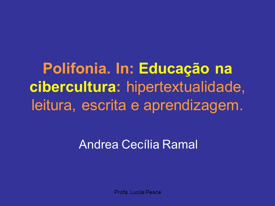 Polifonia. In: Educação na cibercultura: hipertextualidade, leitura, escrita e aprendizagem.