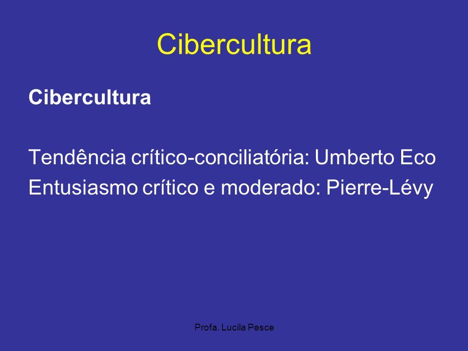 Cibercultura Cibercultura Tendência crítico-conciliatória: Umberto Eco