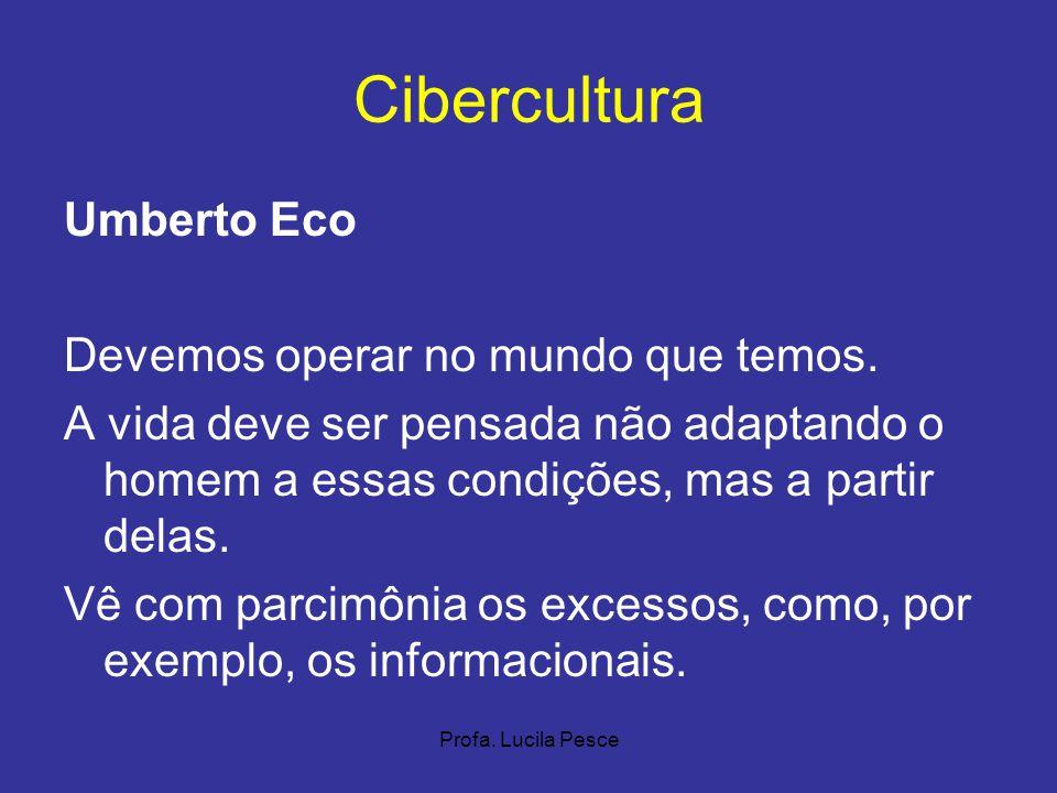 Cibercultura Umberto Eco Devemos operar no mundo que temos.
