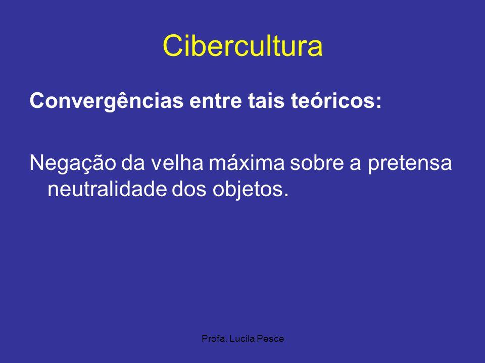 Cibercultura Convergências entre tais teóricos: