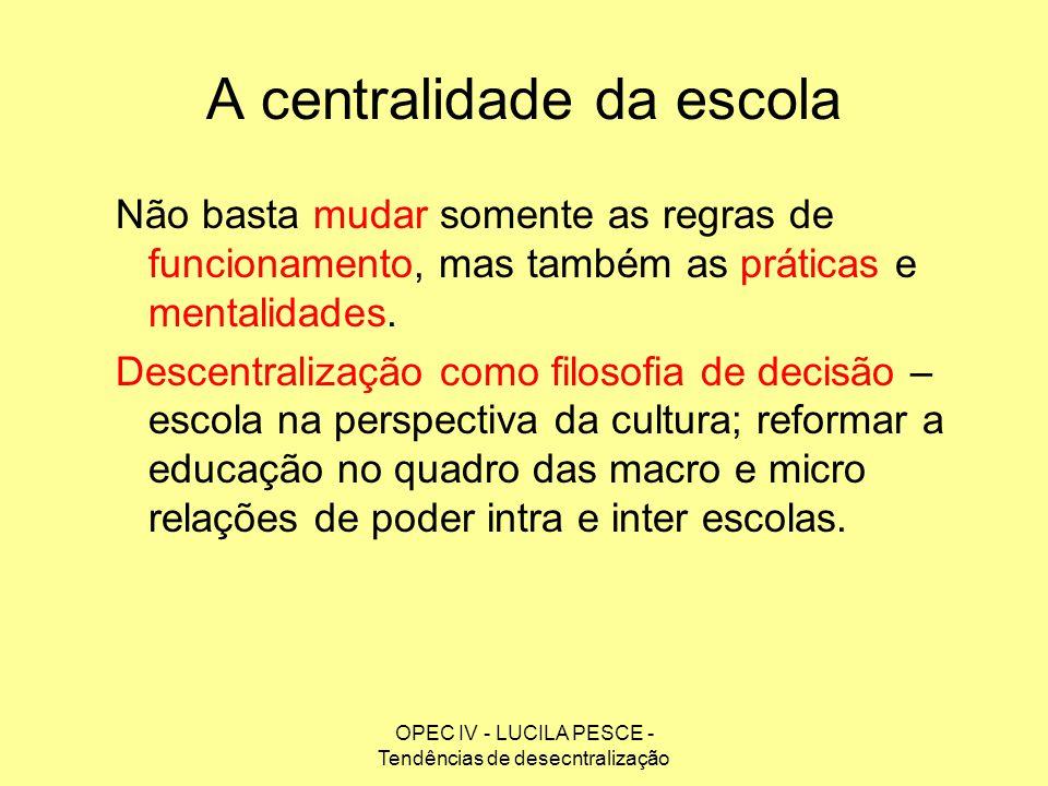 A centralidade da escola