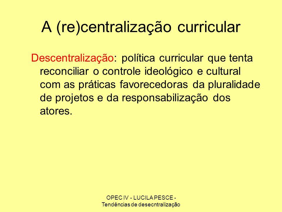 A (re)centralização curricular