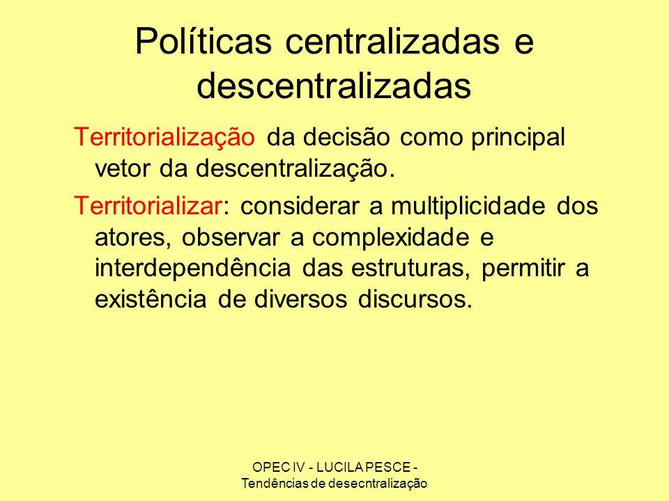 Políticas centralizadas e descentralizadas