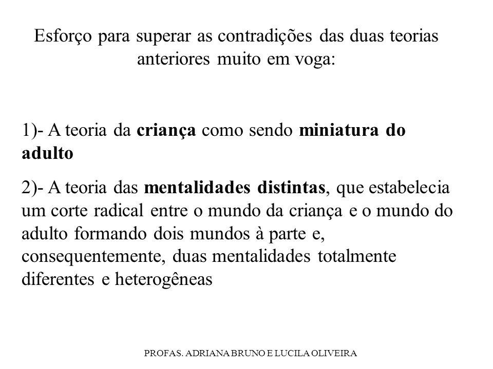 PROFAS. ADRIANA BRUNO E LUCILA OLIVEIRA