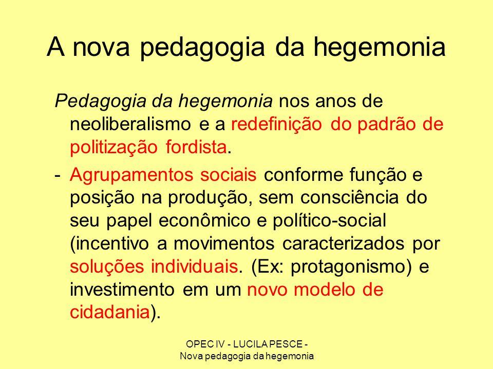 A nova pedagogia da hegemonia