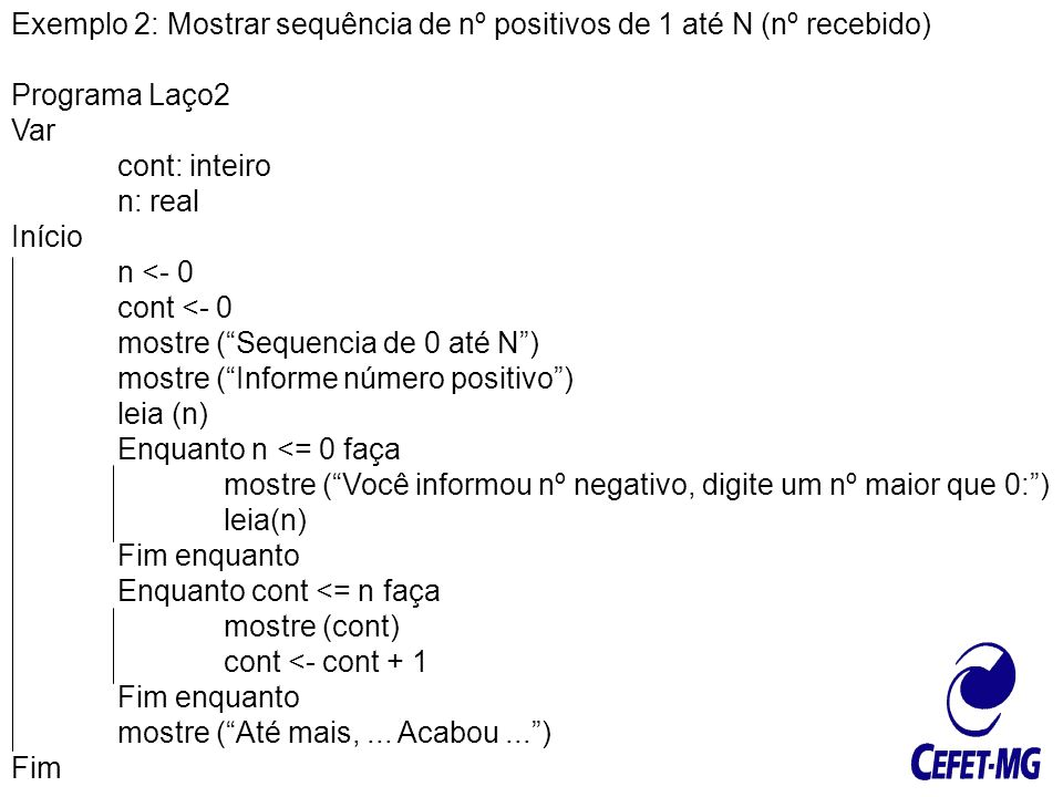 Exemplo 2: Mostrar sequência de nº positivos de 1 até N (nº recebido)