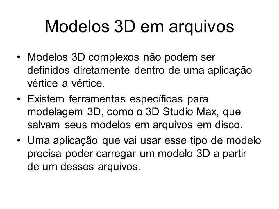 Modelos 3D em arquivos Modelos 3D complexos não podem ser definidos diretamente dentro de uma aplicação vértice a vértice.