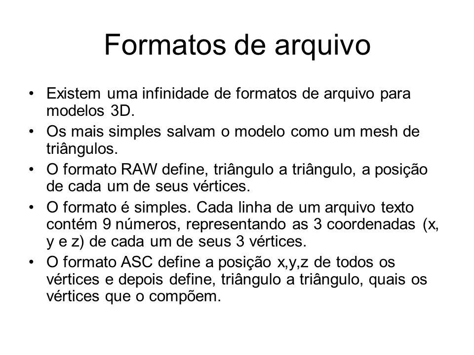 Formatos de arquivo Existem uma infinidade de formatos de arquivo para modelos 3D. Os mais simples salvam o modelo como um mesh de triângulos.