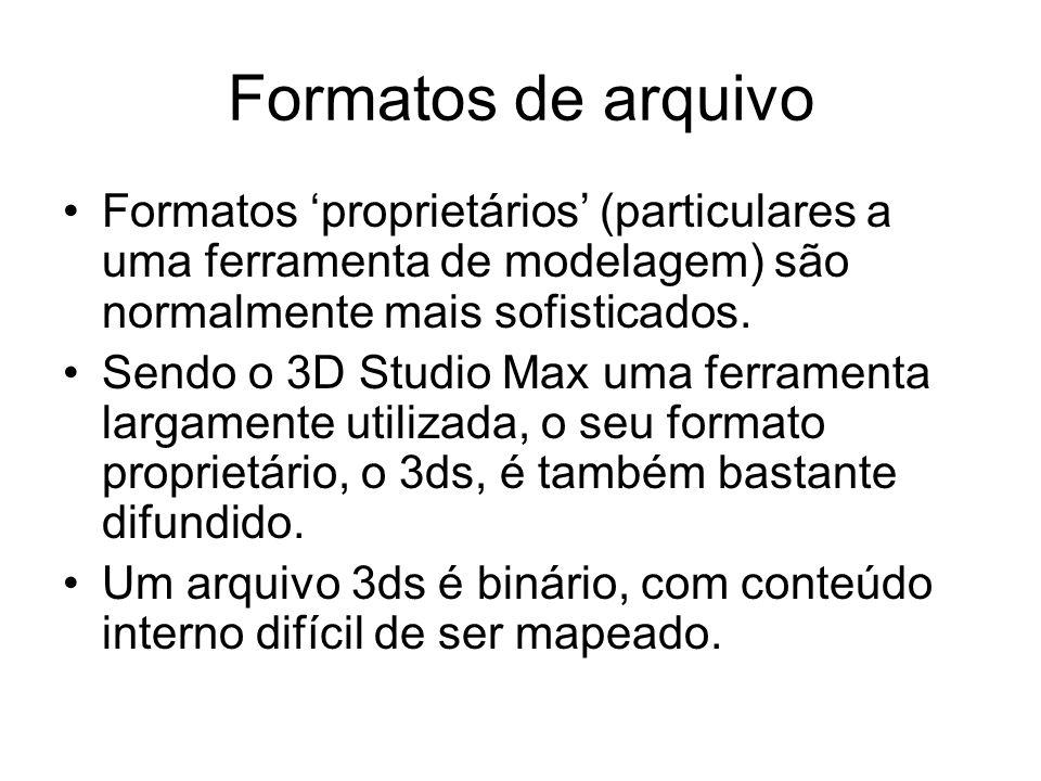 Formatos de arquivo Formatos 'proprietários' (particulares a uma ferramenta de modelagem) são normalmente mais sofisticados.